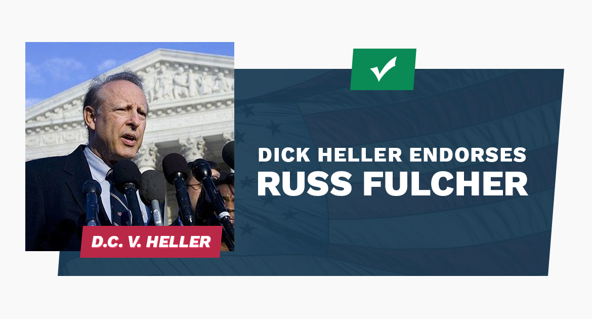 2nd Amendment Champion Dick Heller Endorses Russ Fulcher for Congress