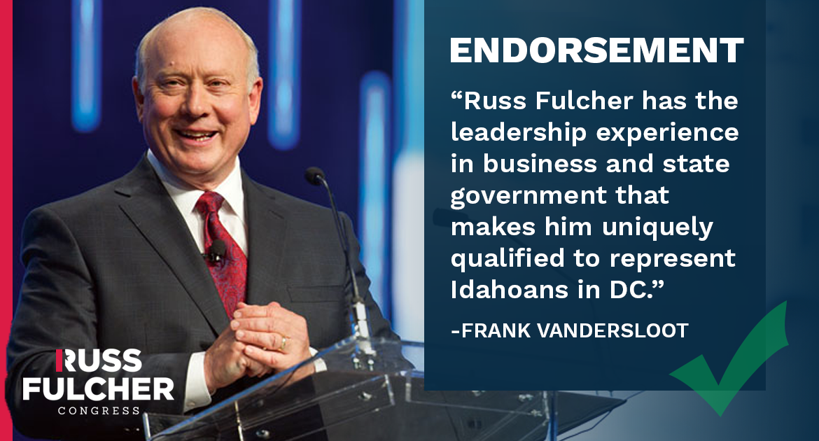 Frank VanderSloot Endorses Russ Fulcher For Congress