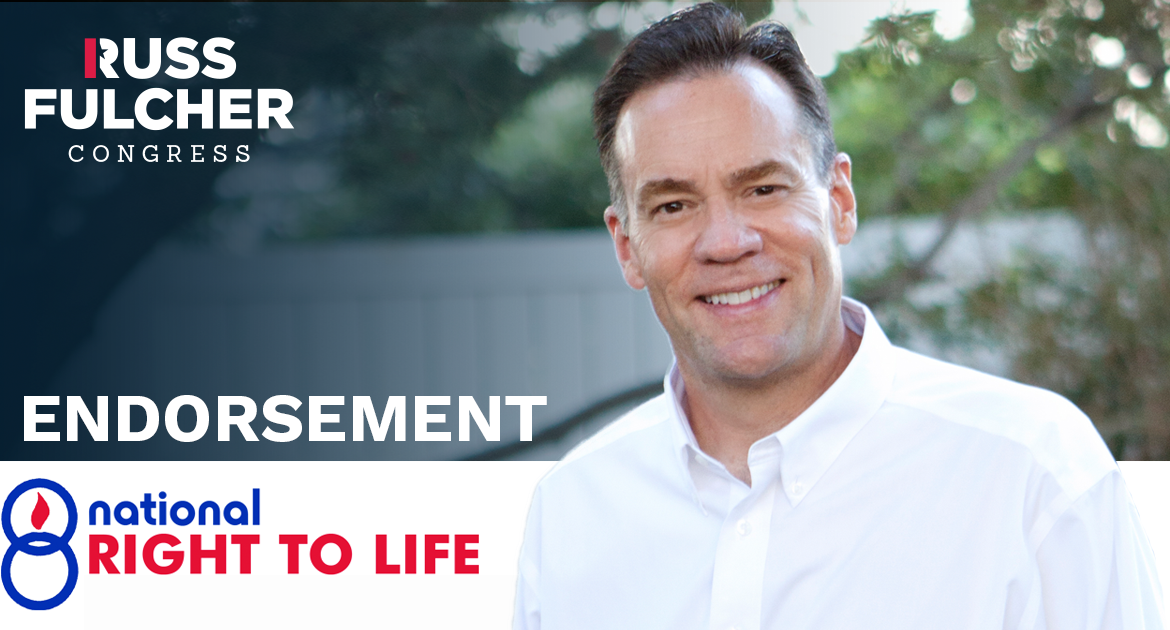 National Right to Life Endorses Russ Fulcher